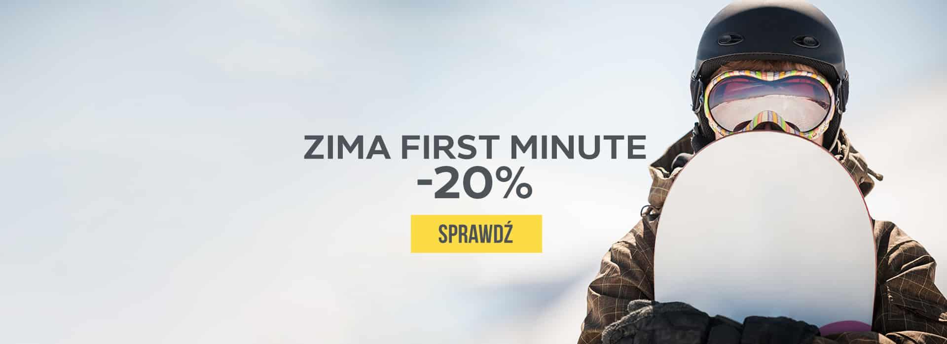Zima First Minute -20%. Sprawdź
